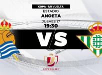 Partido de Fútbol Copa del Rey Real Sociedad vs Real Betis
